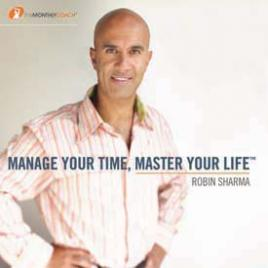 Robin Sharma - Manage Your Time Master Your Life