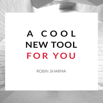 Robin Sharma shares a cutting-edge new tool for you to rapidly remove any form of victimhood from the most important areas of your life.