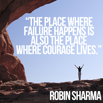 The place where failure happens is also the place where courage lives