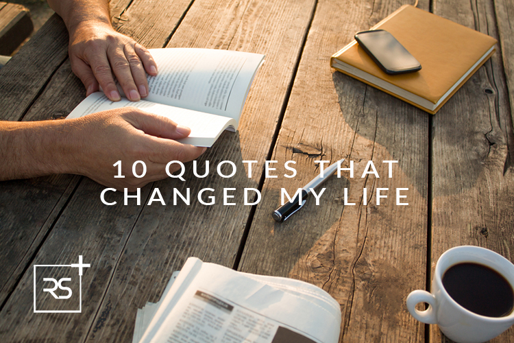 10 Quotes That Changed My Life