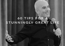 60 Tips for a Stunningly Great Life