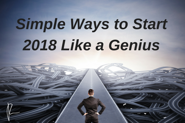 Simple Ways to Start 2018 Like a Genius
