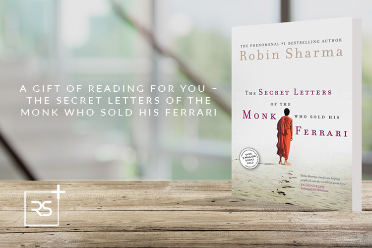 A Gift Of Reading For You The Secret Letters Of The Monk Who Sold His Ferrari
