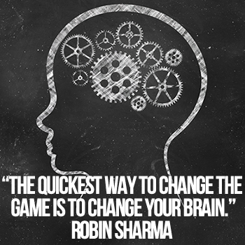 The quickest way to change the game is to change your brain